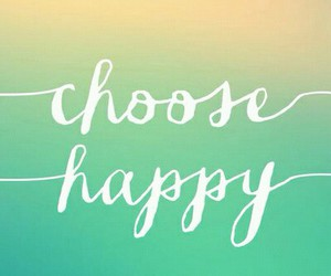 happy, choose, and happiness image