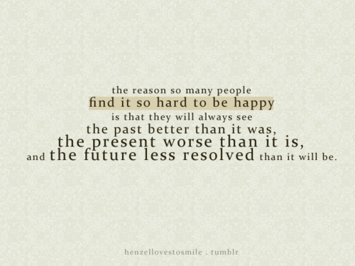 Future Happiness Happy Past Present Quotes Inspiring Picture