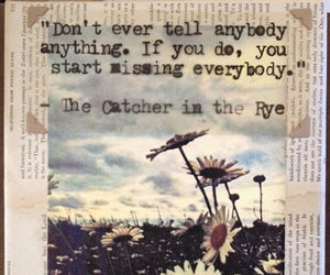 quotes, flowers, and the catcher in the rye image