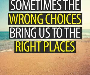 quote, right place, and wrong choice image