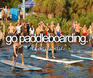 before i die, fun, and paddleboarding image
