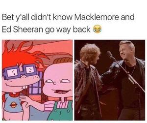 macklemore, ed sheeran, and funny image