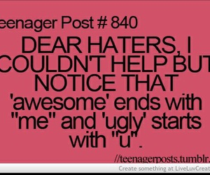 haters, teenager post, and awesome image