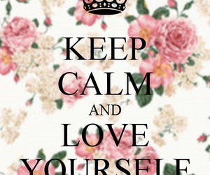 keep calm, yourself, and flowers image
