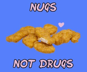 drugs, food, and nuggets image