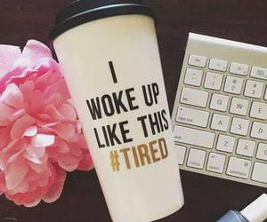 coffee, tired, and cup image