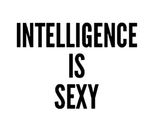 intelligence, sexy, and quotes image
