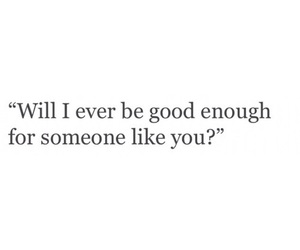 quote, someone like you, and good enough image