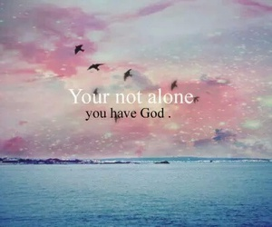 god, alone, and quotes image