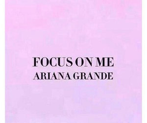 ariana grande and focus on me image