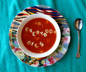 soup, die, and everybody image