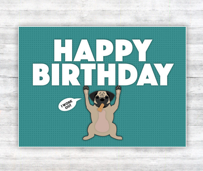 Funny Pug Birthday Card I Work Out Turquoise And White 625 X