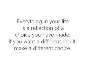 life, quote, and choice image