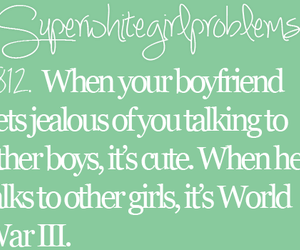 boyfriend, yup, and super white girl problems image