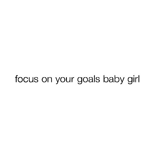 focus, babygirl, and focus om your goals image