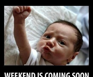 weekend, baby, and funny image