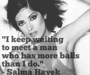 quotes, Salma Hayek, and balls image