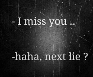 lies, i miss you, and quotes image