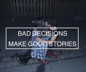 grunge, bad, and decisions image