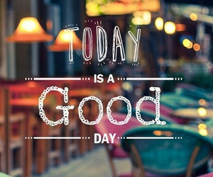 day, good, and today image