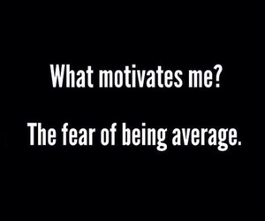 average, fear, and motivation image