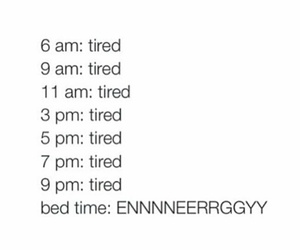 tired, energy, and funny image