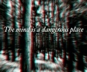 mind, dangerous, and place image