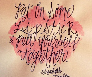 quotes, lipstick, and Elizabeth Taylor image