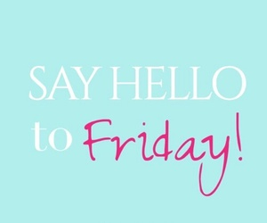 friday and hello image