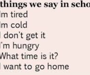 school, true, and hungry image