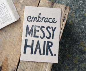 hair, messy, and quote image