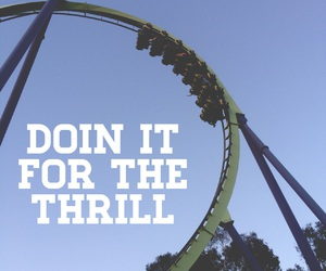 quote, thrill, and ride image
