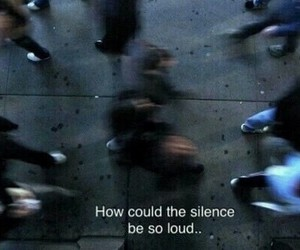 sad, silence, and quote image