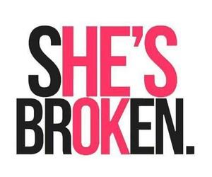 broken, she's broken, and he's ok image