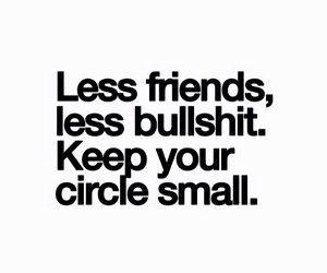 friends, quotes, and bullshit image