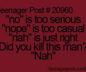 teenager post, nah, and funny image