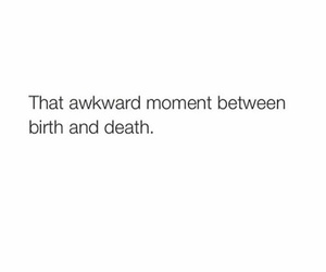 quotes, awkward, and birth image