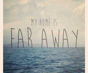 far away, home, and quote image