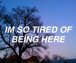 quotes, grunge, and tired image