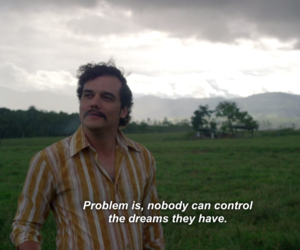 Dream, quotes, and narcos image