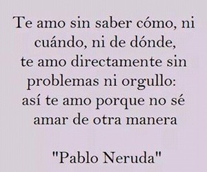 love and pablo neruda image