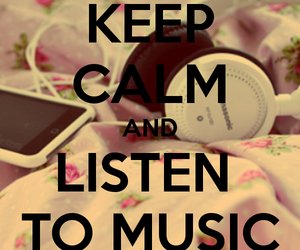 music, keep calm, and listen image