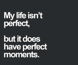 life, perfect, and quote image