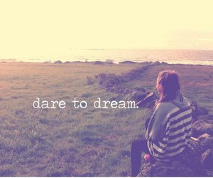 Dream, photography, and dare to dream image