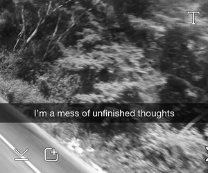 thoughts, mess, and snapchat image