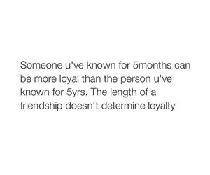 true, friendship, and loyalty image