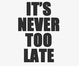 never, quote, and Late image