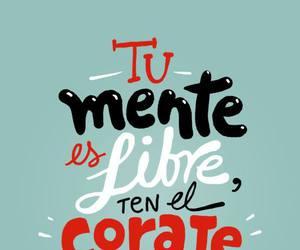 libre, coraje, and felicidad image