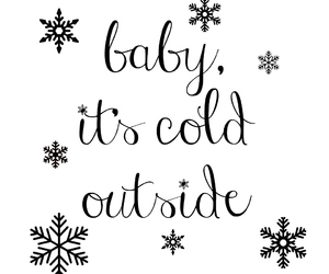 winter and baby it's cold outside image