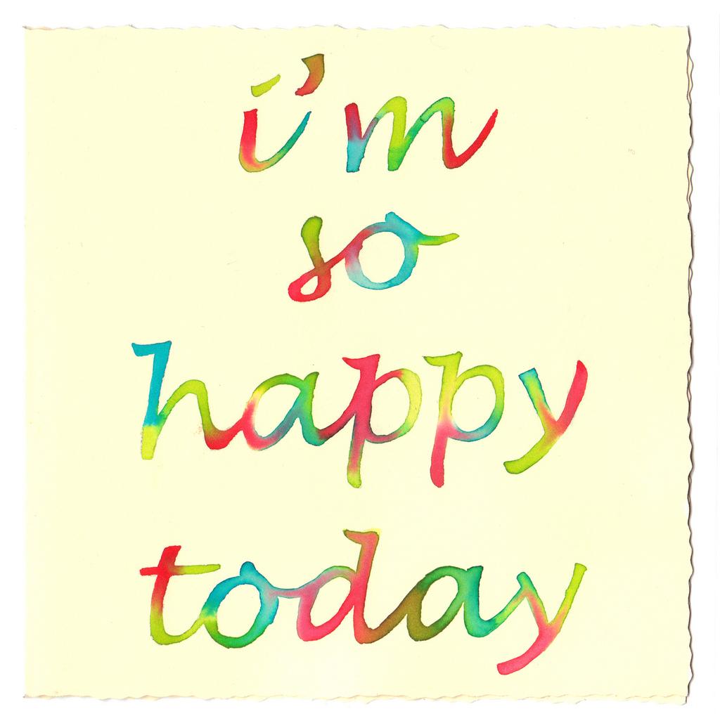 So Happy Quotes I'm So Happy Today Sharedqueen Bon We Heart It